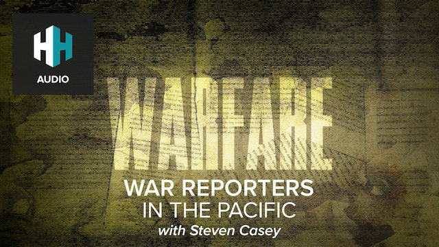 🎧 War Reporters in the Pacific