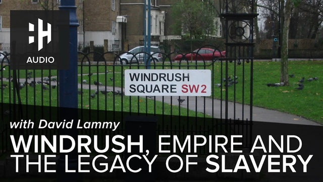 🎧 Windrush, Empire and the Legacy of Slavery with David Lammy