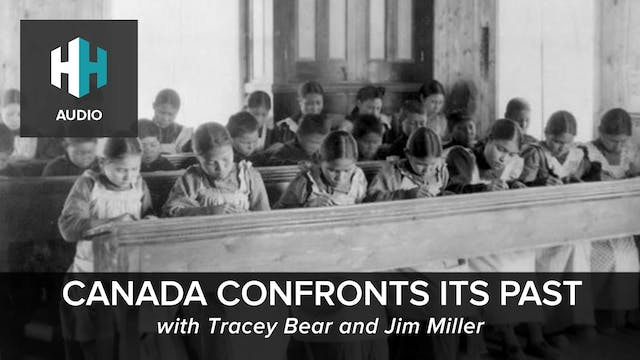 🎧 Canada Confronts Its Past