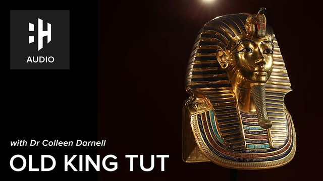 🎧 Old King Tut with Dr Colleen Darnell