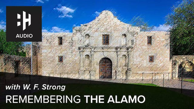 🎧 Remembering the Alamo with W. F. St...