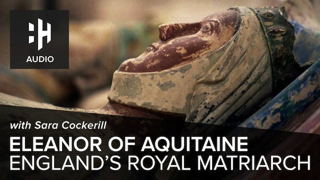 🎧 Eleanor of Aquitaine: England's Roy...