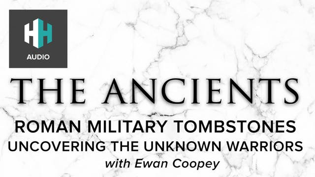 🎧 Roman Military Tombstones: Uncoveri...