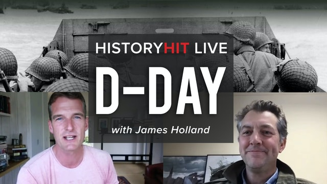 Dan Snow and James Holland talk D-Day