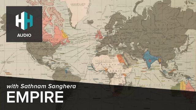 🎧 Empire with Sathnam Sanghera