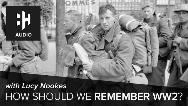 🎧 How Should We Remember WW2?