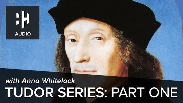 🎧 Tudor Series: Part One with Anna Wh...
