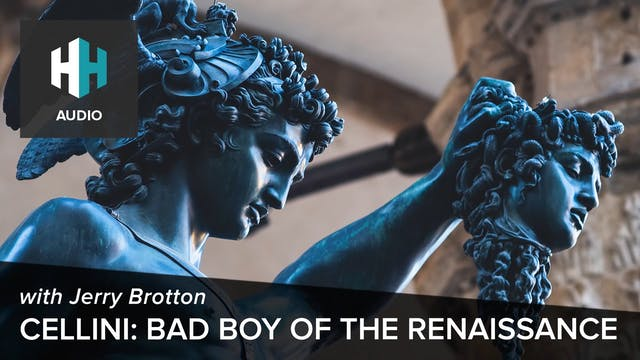 🎧 Cellini: Bad Boy of the Renaissance