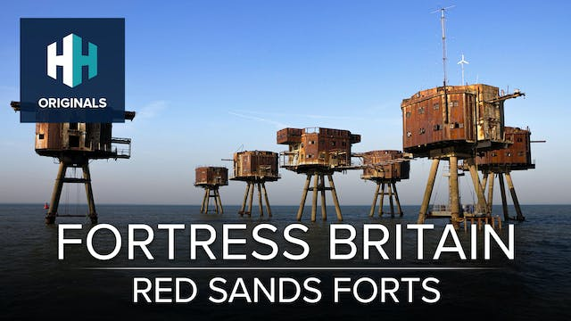 Fortress Britain: Red Sands Forts