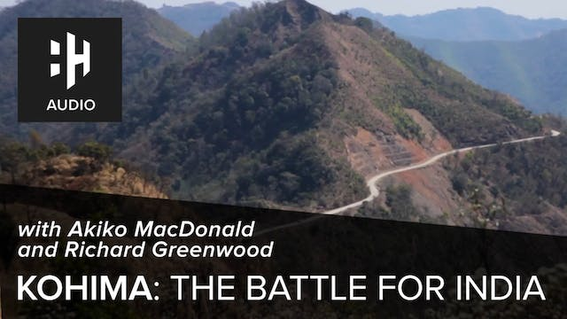 🎧 Kohima: The Battle for India with A...