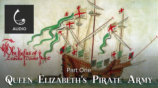 🎧 Queen Elizabeth's Pirate Army (Part...