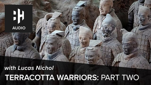 🎧 Terracotta Warriors: Part 2 with Lu...