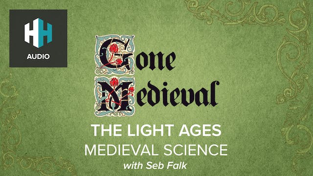 🎧 Light Ages & Medieval Science