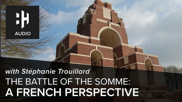 🎧 Battle of the Somme: Part Five - A ...
