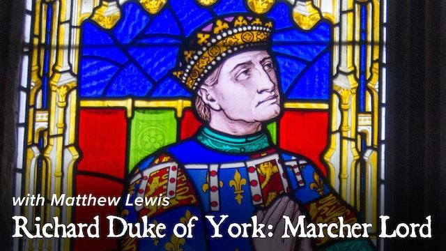 Richard Duke of York: Marcher Lord