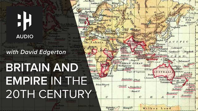 🎧 Britain and Empire in the 20th Cent...