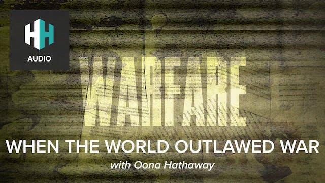 🎧 When the World Outlawed War