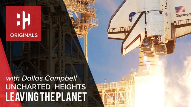 Uncharted Heights: Leaving the Planet with Dallas Campbell