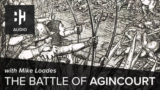 🎧 The Battle of Agincourt with Mike L...