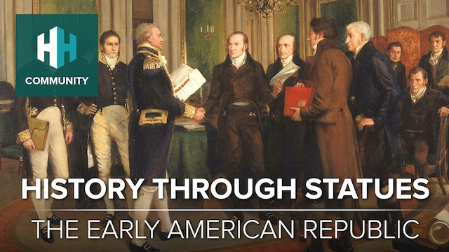 History Through Statues: The Early American Republic and the War of 1812