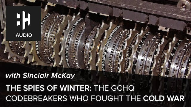 🎧 The Spies of Winter: The GCHQ Codeb...