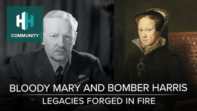 Bloody Mary and Bomber Harris: Legacies Forged in Fire