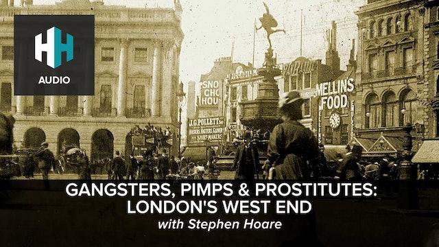 🎧 Gangsters, Pimps & Prostitutes: London's West End