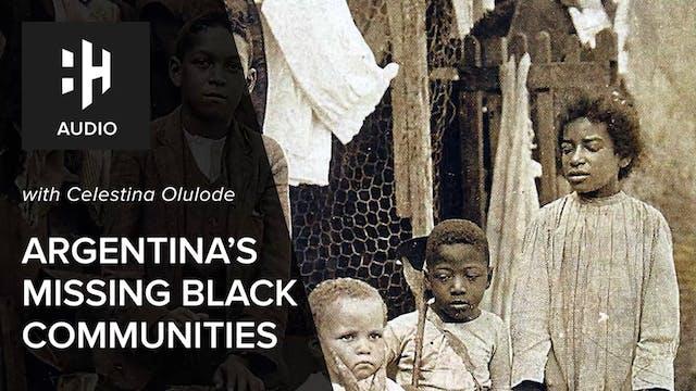 🎧 Argentina's Missing Black Communiti...