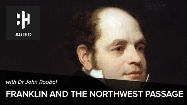 🎧 John Franklin and the Northwest Passage with Dr John Roobol