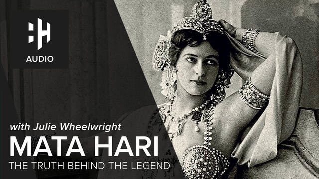 🎧 Mata Hari: The Truth Behind The Legend