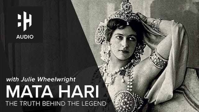 🎧 Mata Hari: The Truth Behind The Legend