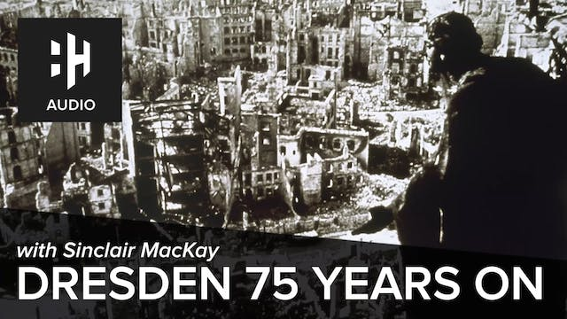 🎧 Dresden: 75 Years On