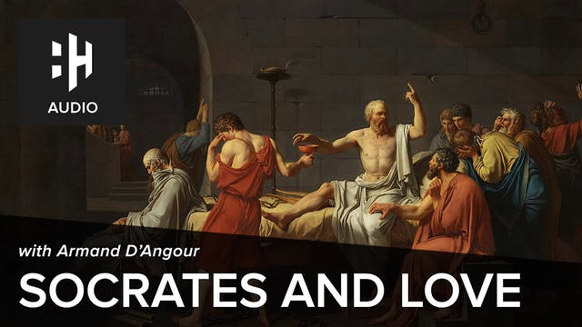 🎧 Socrates and Love with Armand D'Angour
