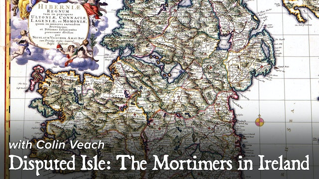 Disputed Isle: The Mortimers in Ireland