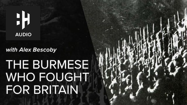 🎧 The Burmese Who Fought For Britain ...