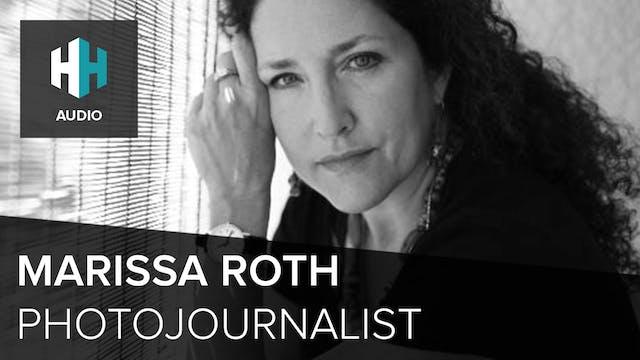 🎧 Marissa Roth, Photojournalist