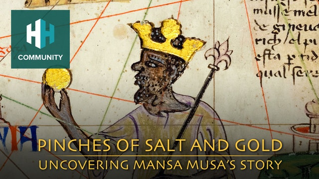 Pinches of Salt and Gold: Uncovering Mansa Musa's Story