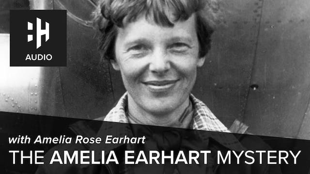 🎧 The Amelia Earhart Mystery with Ame...