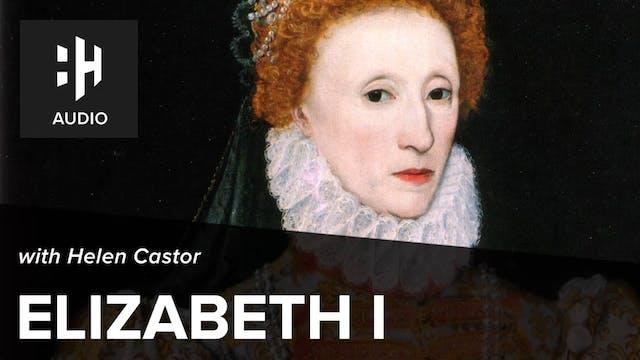 🎧 Elizabeth I with Helen Castor