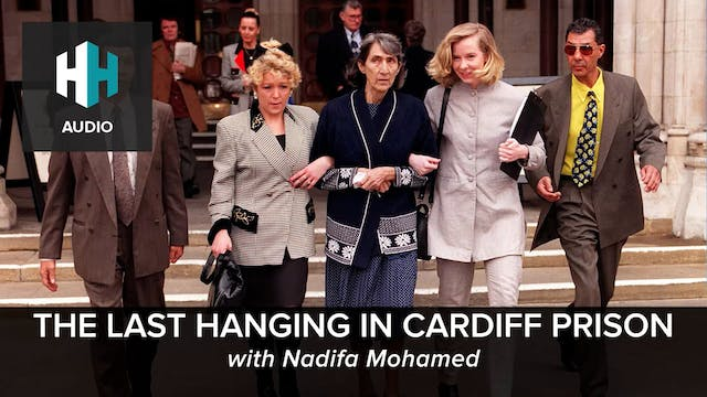 🎧  The Last Hanging in Cardiff Prison
