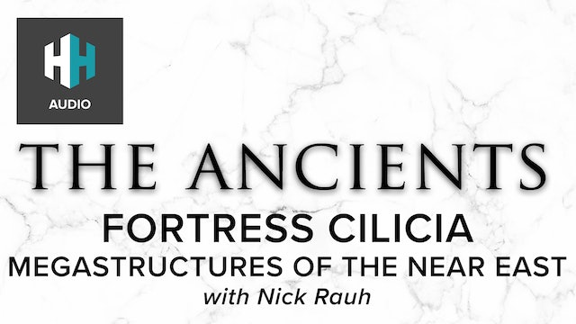 🎧 Fortress Cilicia: Megastructures of the Near East
