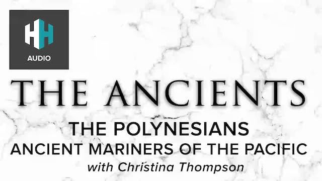 🎧 The Polynesians: Ancient Mariners o...