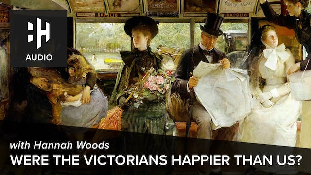 🎧 Were the Victorians Happier Than Us?
