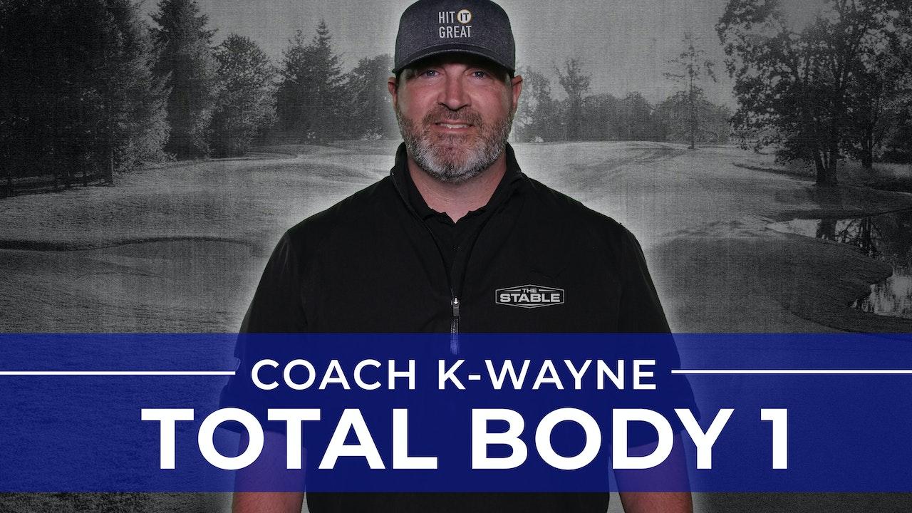 Coach K-Wayne: Total Body Workout 1