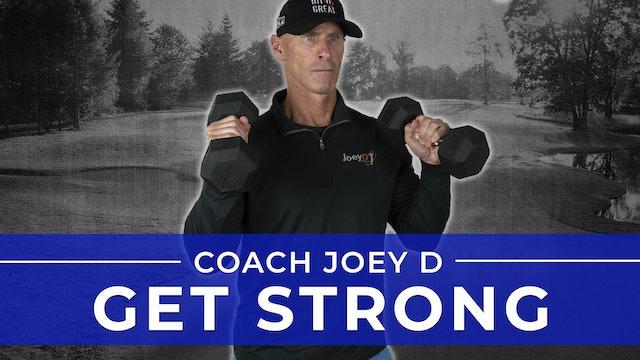 Coach Joey D: Get Strong