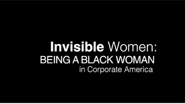 Invisible Women: Being A Black Woman