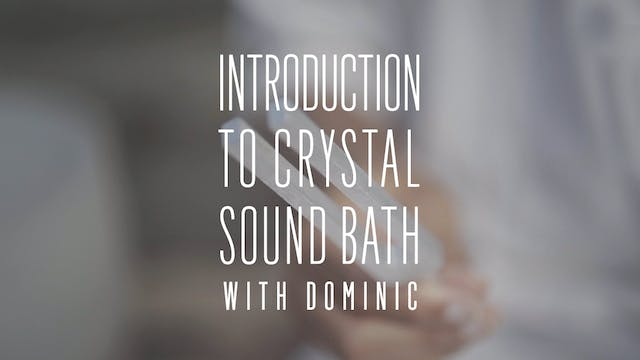 Introduction to Crystal Sound Bath