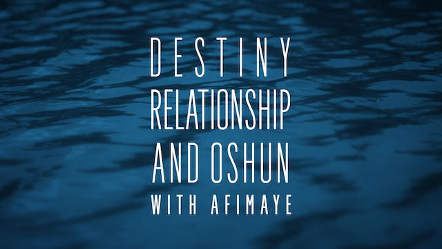 Destiny Relationship and Oshun