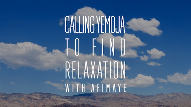 Calling Yemoja to Find Relaxation