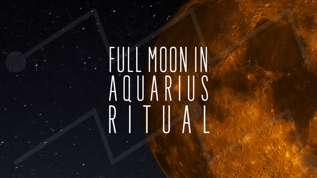 Full Moon in Aquarius 2019 Meditation...